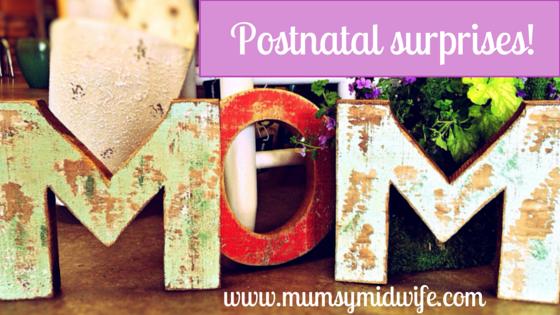 Postnatal surprises!