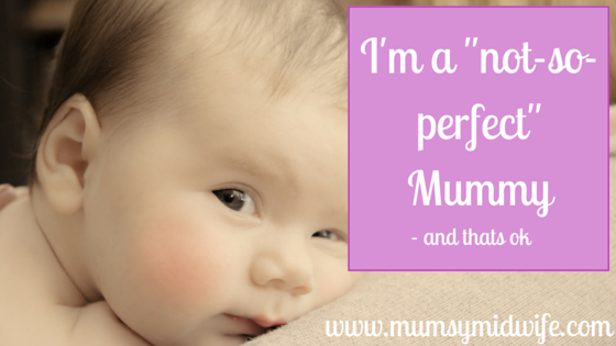 "I'm a ""not-so-perfect"" mummy – and that's ok!"
