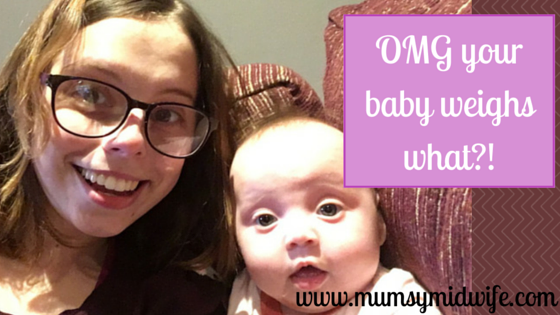 OMG your baby weighs what?!