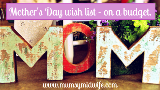 Mother's Day wish list – on a budget.