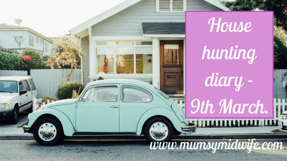 House hunting diary – 9th March
