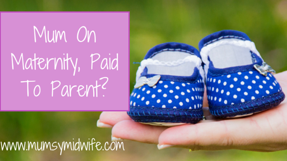 Mum On Maternity, Paid To Parent?