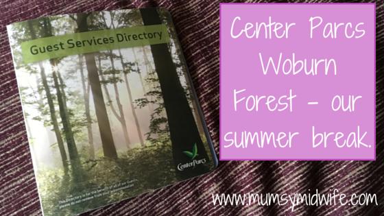 Center Parcs Woburn Forest – our summer break.