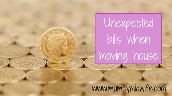 Unexpected bills when moving house.