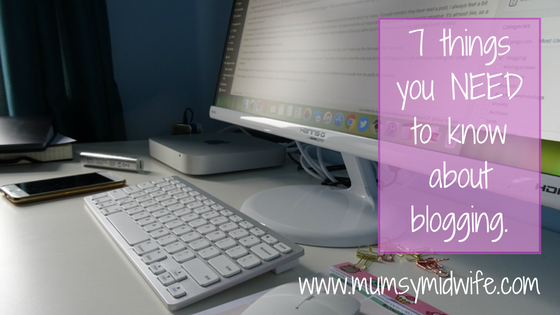 7 things you need to know about blogging from my 1st year as a blogger.