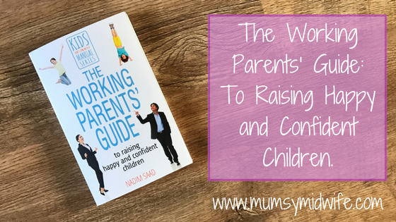 The Working Parents' Guide: To Raising Happy and Confident Children review.
