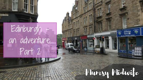 Edinburgh – an adventure. Part 2
