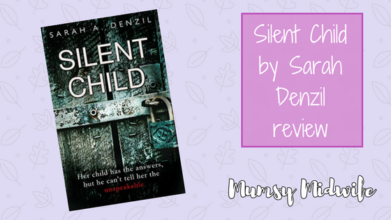 Silent Child by Sarah Denzil review
