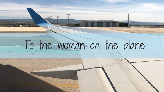 An open letter to the woman on the plane
